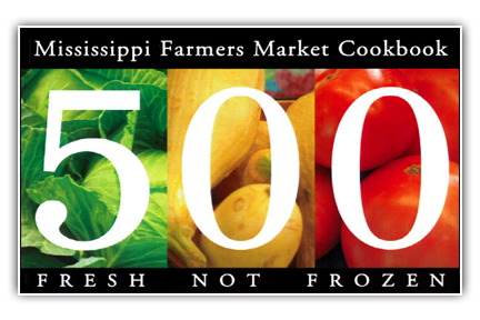 The Mississippi Farmers Market Cookbook